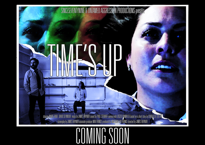 TIME'S UP - COMING SOON